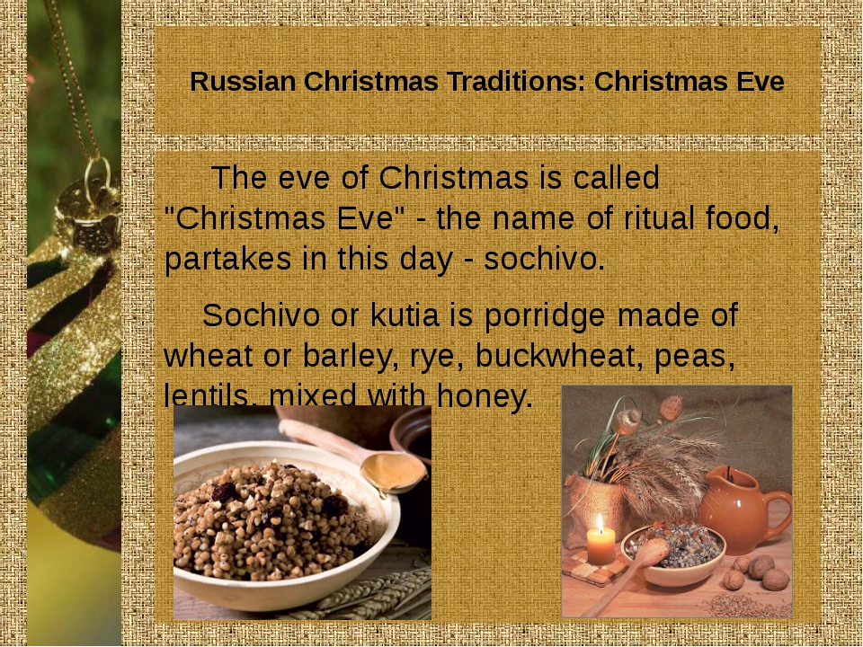 "Russian Christmas Traditions: Christmas Eve The eve of Christmas is called ""C"