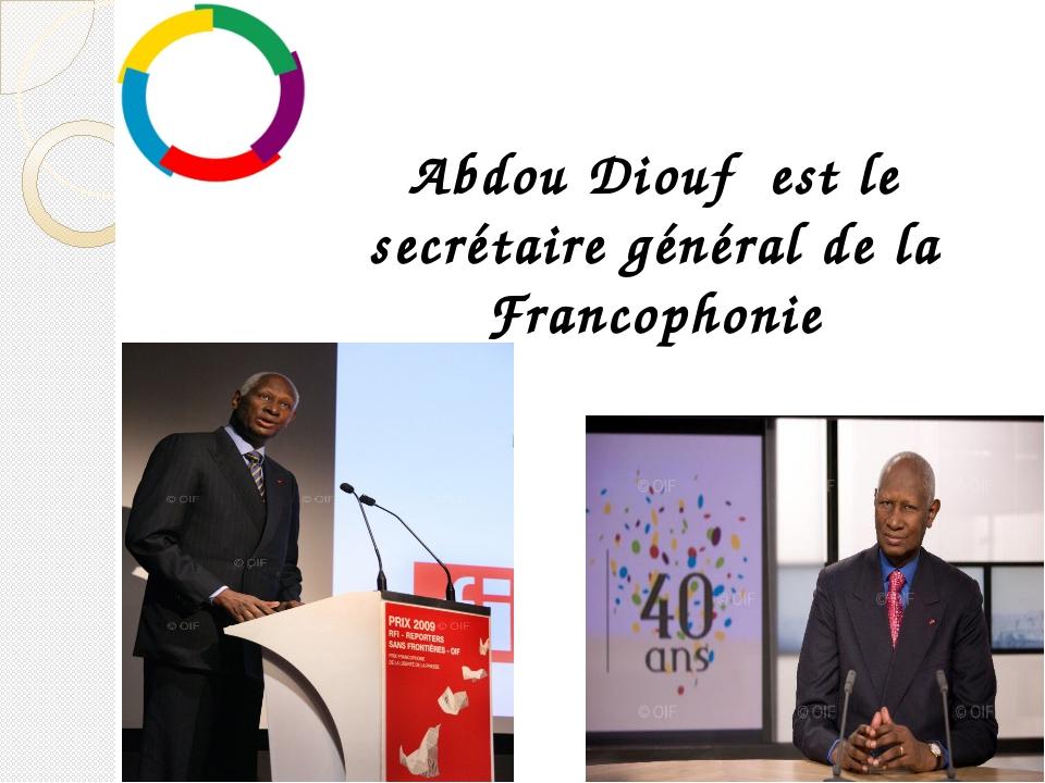 Abdou Diouf est le secrétaire général de la Francophonie