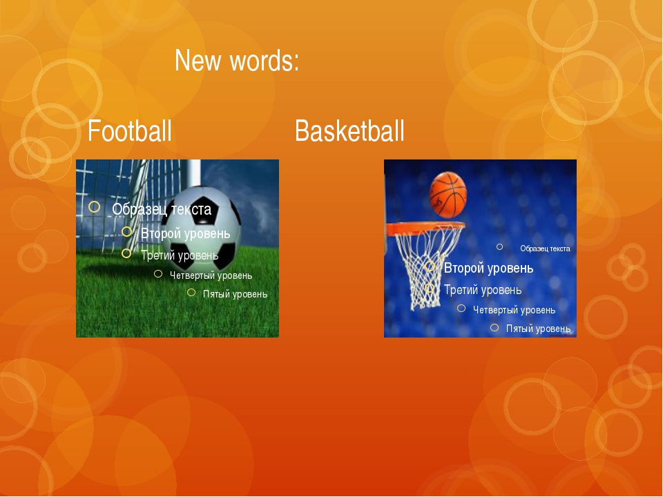 New words: Football Basketball