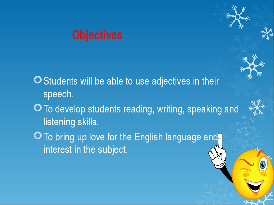 Objectives Students will be able to use adjectives in their speech. To devel...
