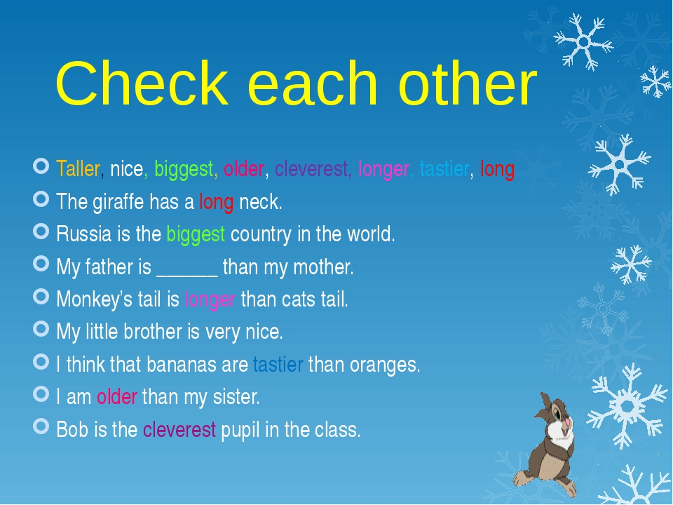 Check each other Taller, nice, biggest, older, cleverest, longer, tastier, l