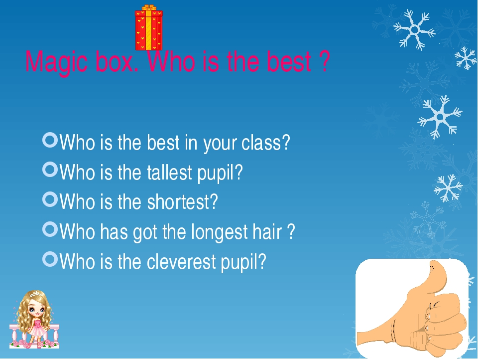 Magic box. Who is the best ? Who is the best in your class? Who is the talle
