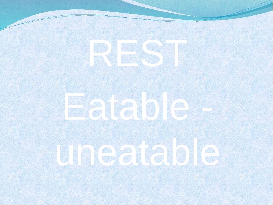 REST Eatable - uneatable