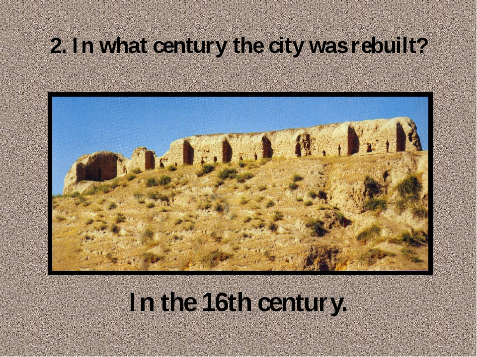 2. In what century the city was rebuilt? In the 16th century.