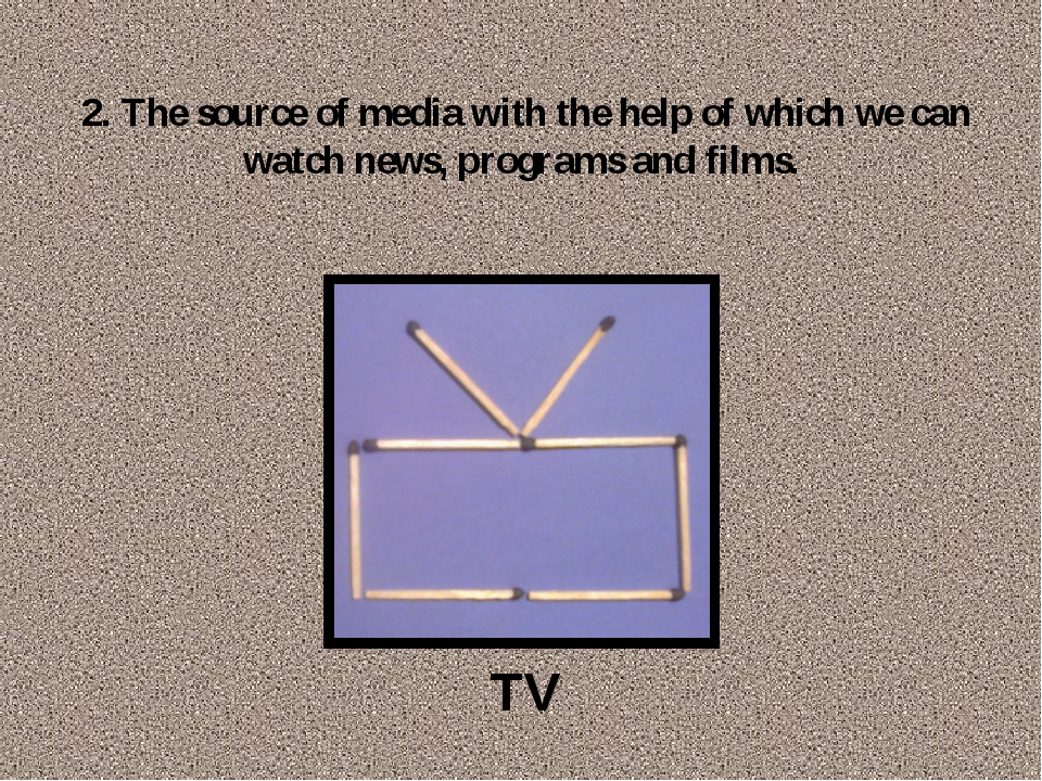 2. The source of media with the help of which we can watch news, programs and...