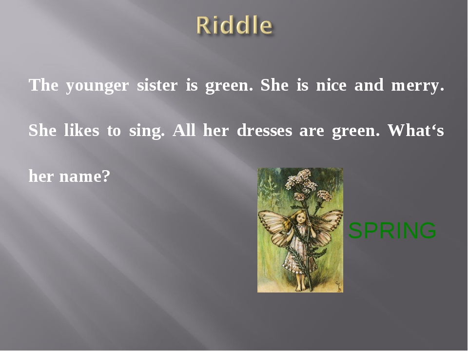 The younger sister is green. She is nice and merry. She likes to sing. All he...