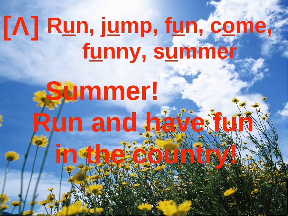 [Λ] Run, jump, fun, come, funny, summer Summer! Run and have fun in the count...