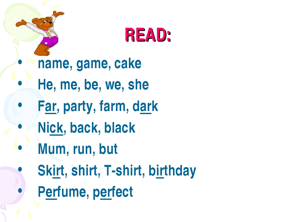 READ: name, game, cake He, me, be, we, she Far, party, farm, dark Nick, back,...