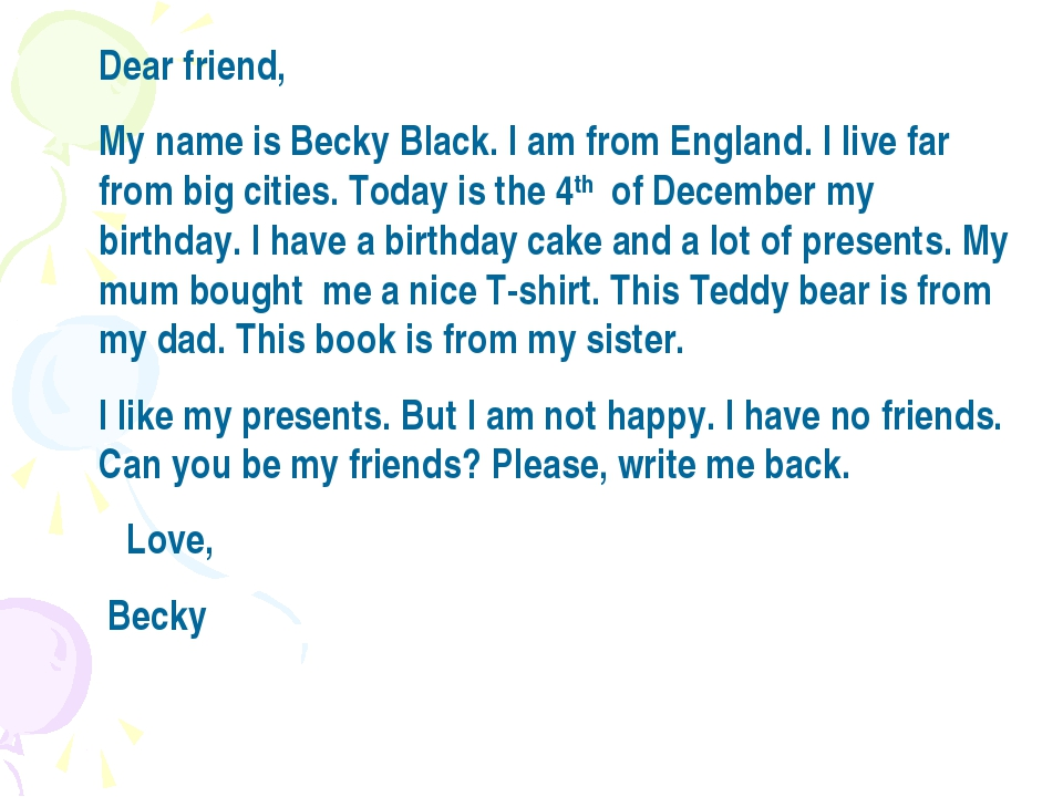 Dear friend, My name is Becky Black. I am from England. I live far from big...