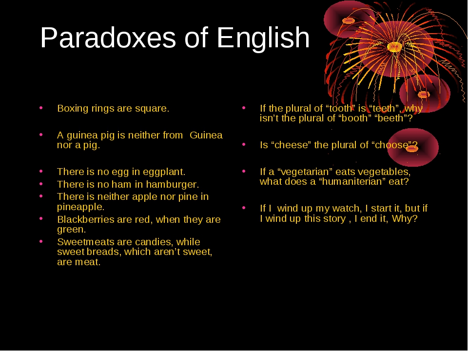 Paradoxes of English Boxing rings are square. A guinea pig is neither from Gu...