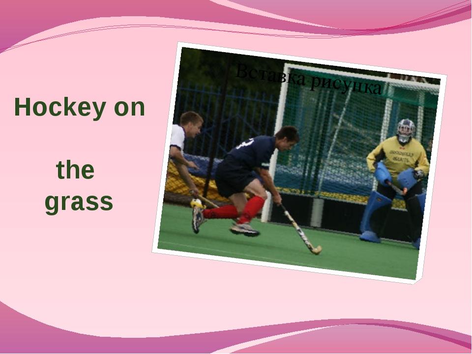 Hockey on the grass
