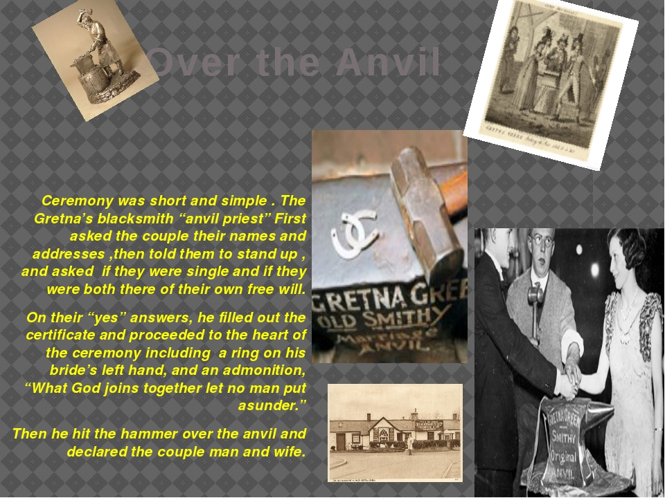"""Over the Anvil Ceremony was short and simple . The Gretna's blacksmith """"anvil..."""