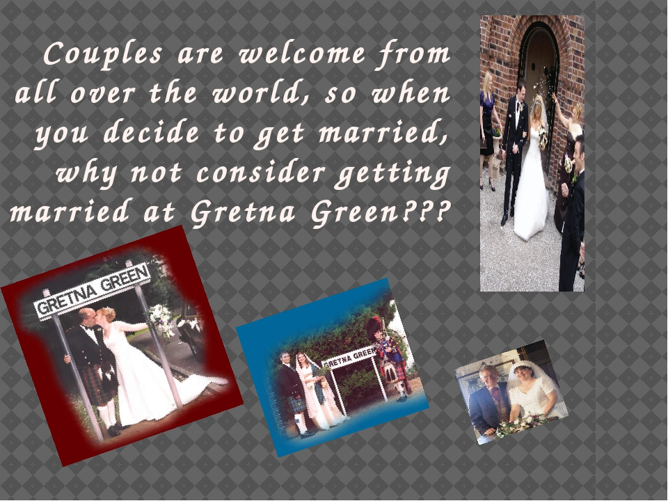 Couples are welcome from all over the world, so when you decide to get marri...