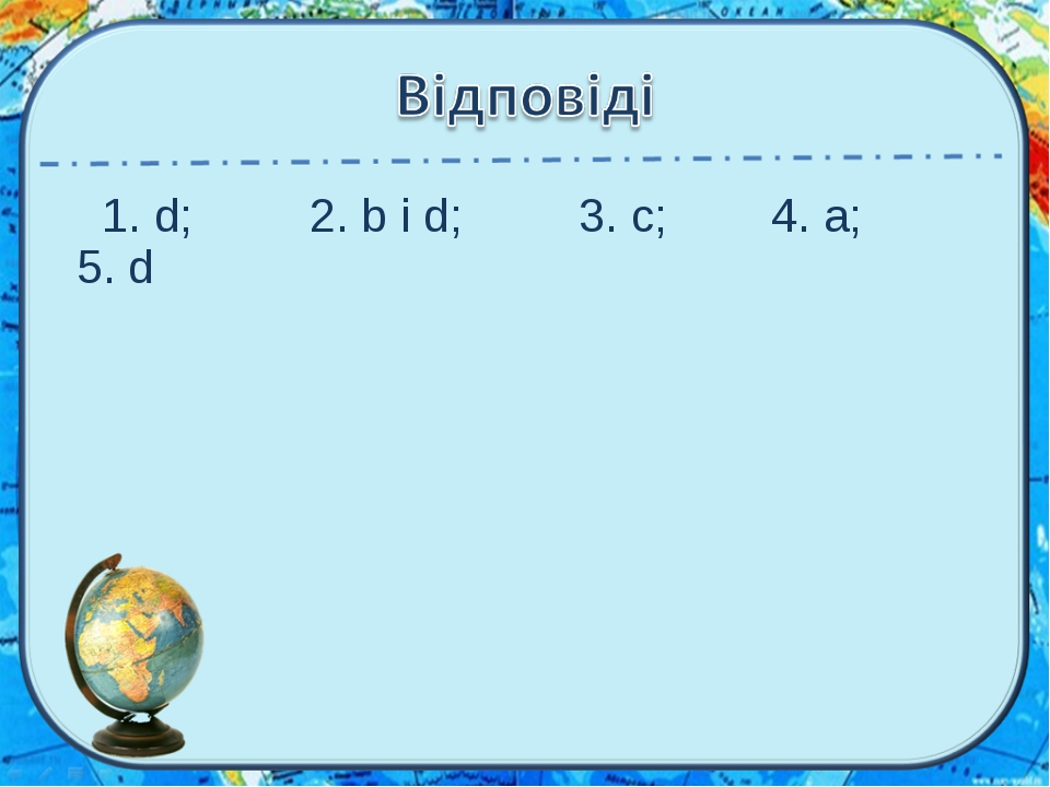 1. d; 2. b i d; 3. c; 4. a; 5. d