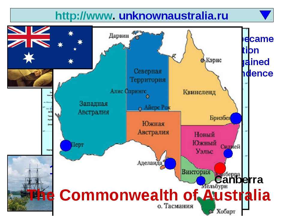 http://www. unknownaustralia.ru 1770 1901 - became a nation 1931- gained inde...