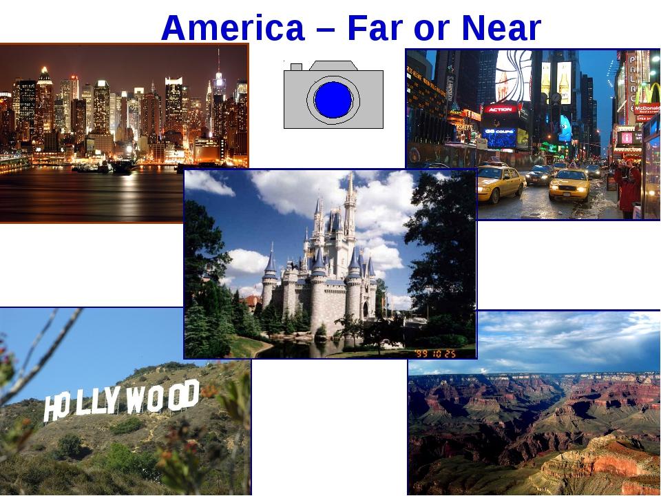 America – Far or Near