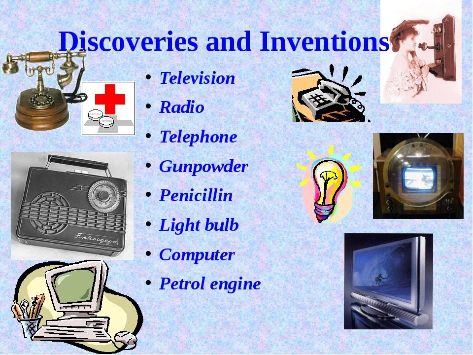 Television Radio Telephone Gunpowder Penicillin Light bulb Computer Petrol en...
