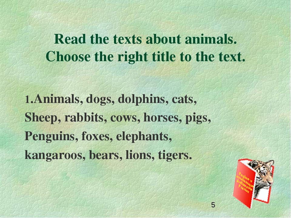 Read the texts about animals. Choose the right title to the text. 1.Animals,...