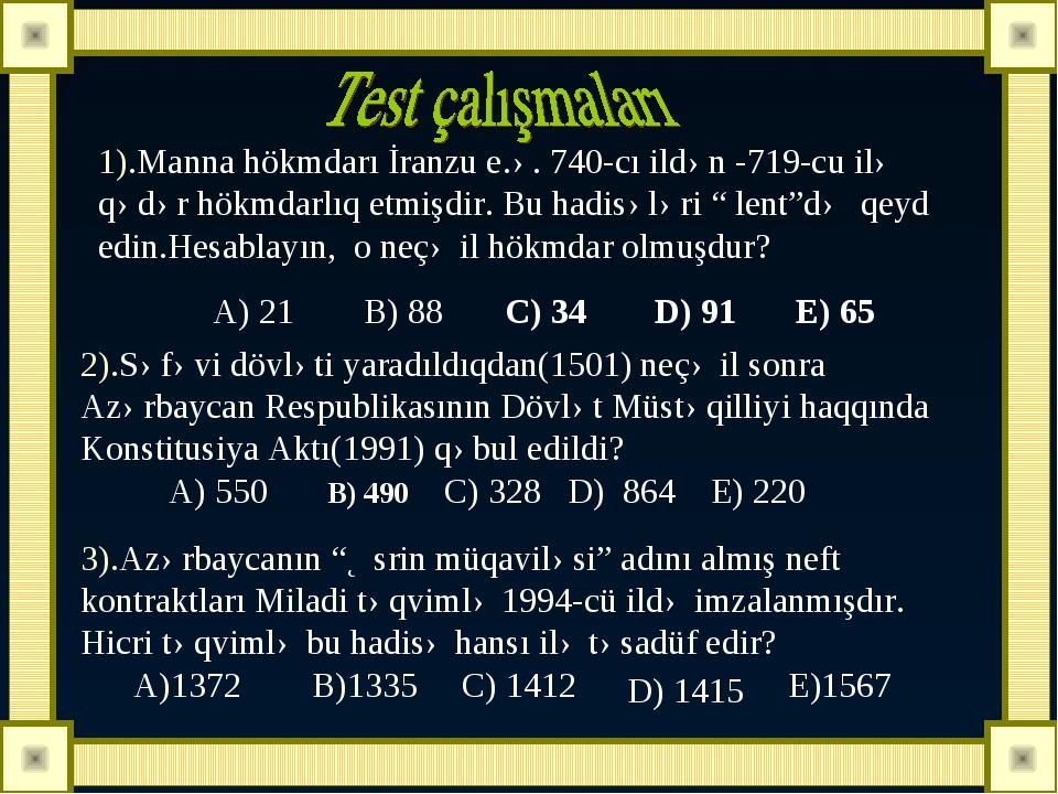 1).Manna hökmdarı İranzu e.ə. 740-cı ildən -719-cu ilə qədər hökmdarlıq etmiş...
