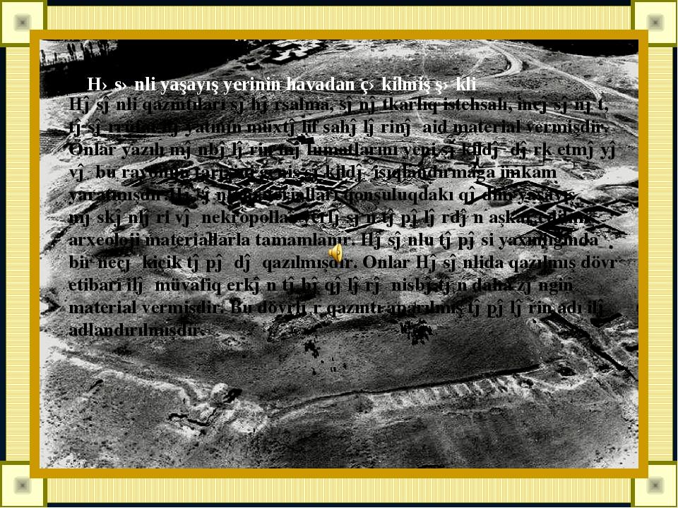 HƏSƏNLİ qədim yaşayış yeri Həsənli yaşayış yerinin havadan çəkilmiş şəkli Həs...