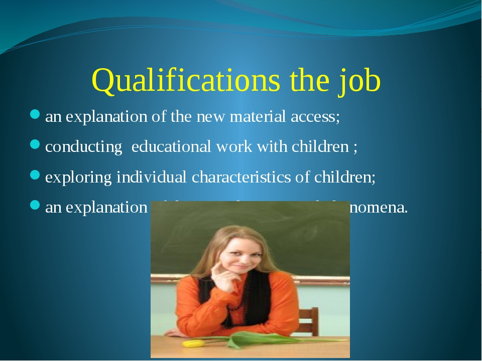 Qualifications the job an explanation of the new material access; conducting...