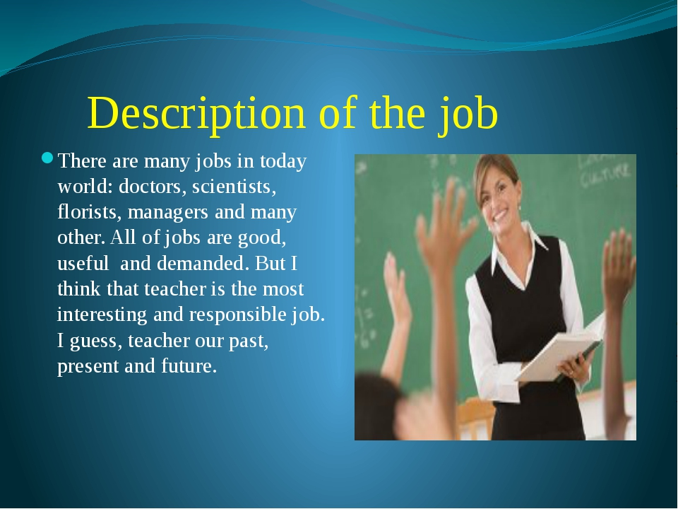 Description of the job There are many jobs in today world: doctors, scientis...