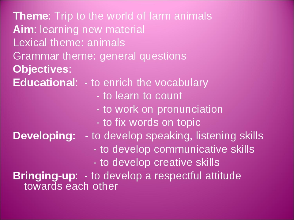 Theme: Trip to the world of farm animals Aim: learning new material Lexical t...