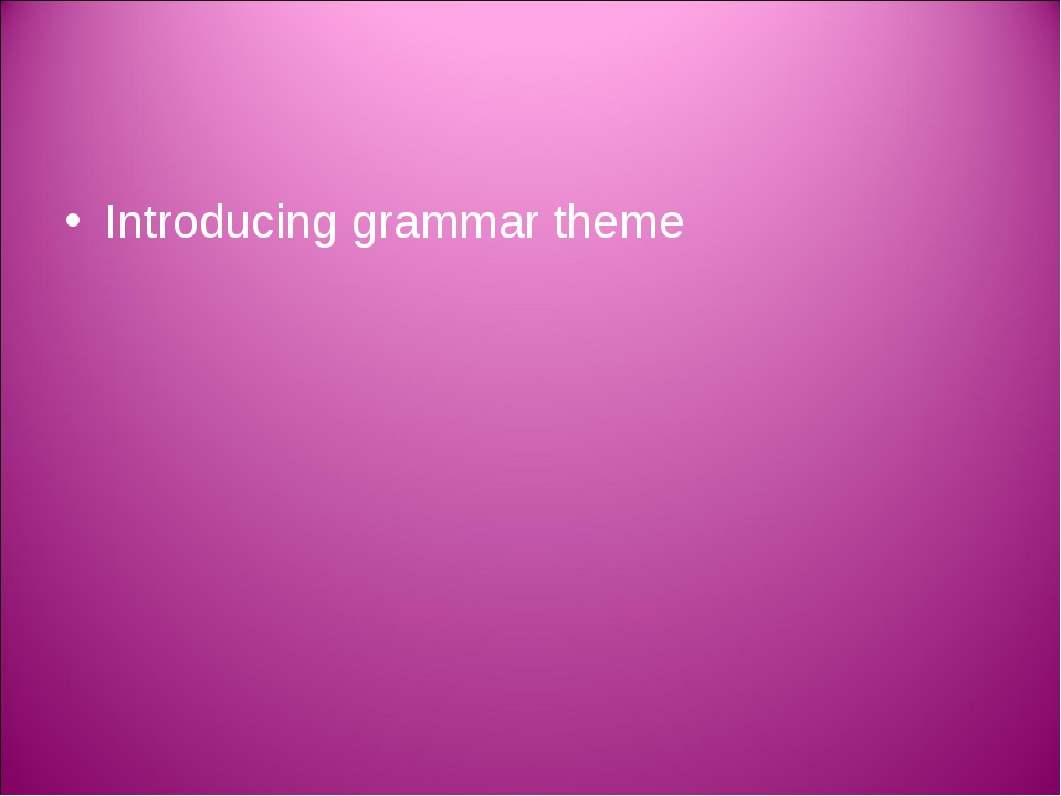 Introducing grammar theme