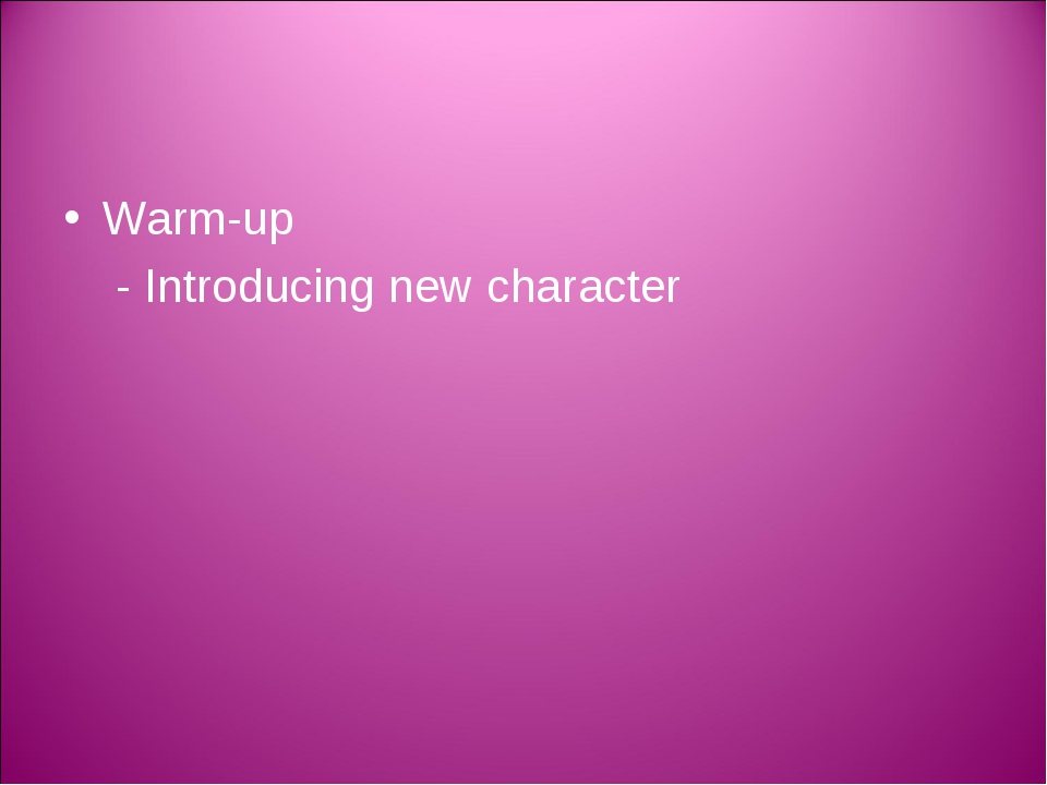 Warm-up - Introducing new character