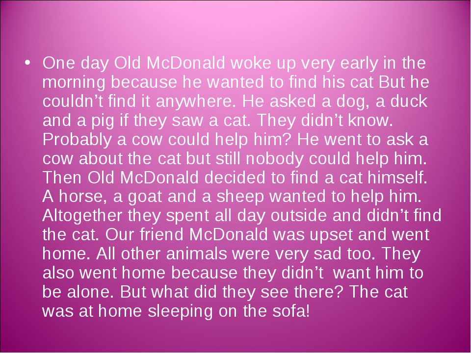 One day Old McDonald woke up very early in the morning because he wanted to f...