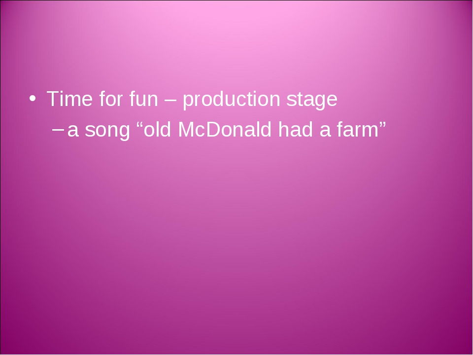 """Time for fun – production stage a song """"old McDonald had a farm"""""""