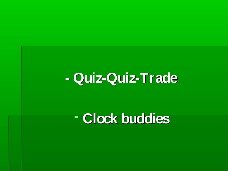 - Quiz-Quiz-Trade Clock buddies