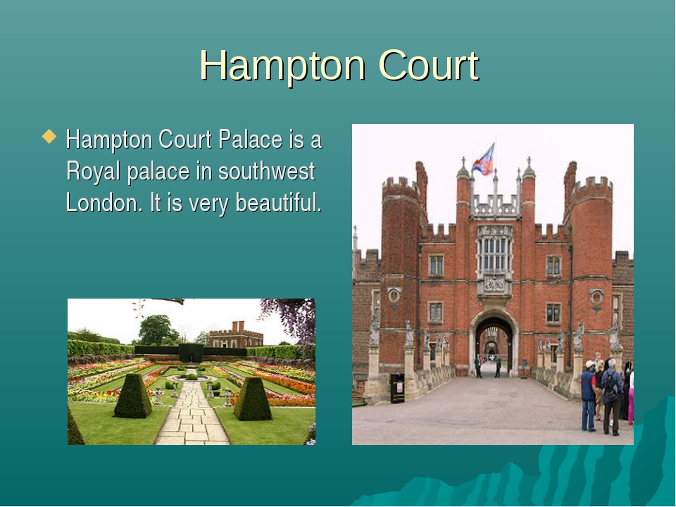 Hampton Court Hampton Court Palace is a Royal palace in southwest London. It...