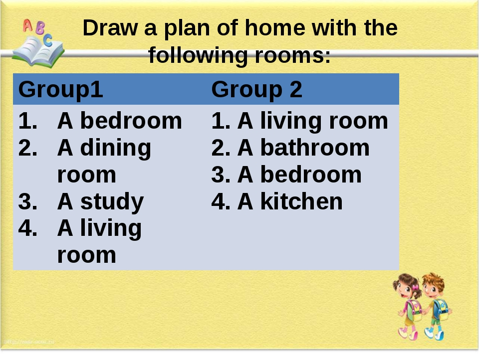 Draw a plan of home with the following rooms: Group1 Group 2 A bedroom A dini...