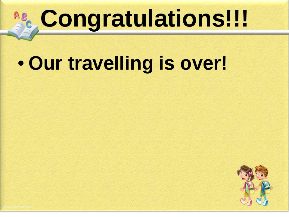 Congratulations!!! Our travelling is over!