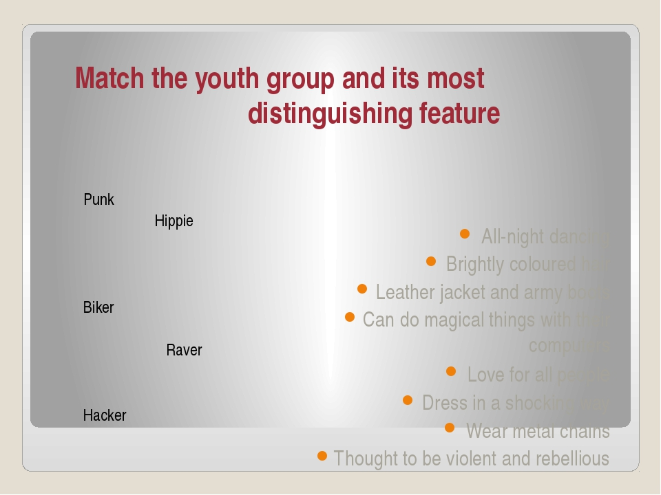 Match the youth group and its most distinguishing feature Punk Hippie Biker R...