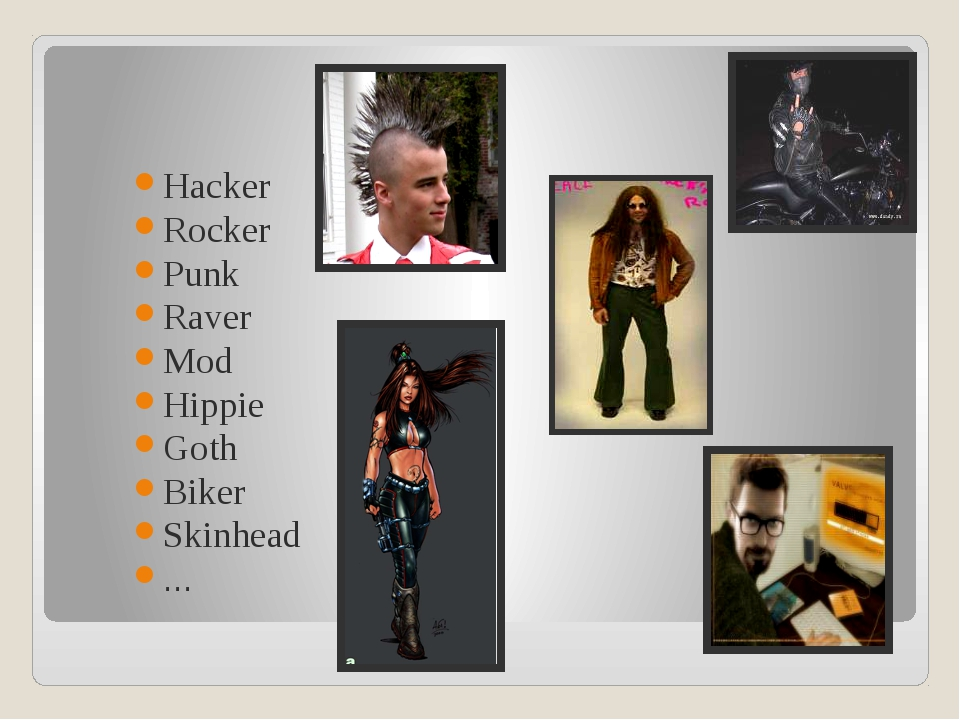 Hacker Rocker Punk Raver Mod Hippie Goth Biker Skinhead …