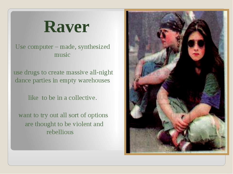 Raver Use computer – made, synthesized music use drugs to create massive all-...