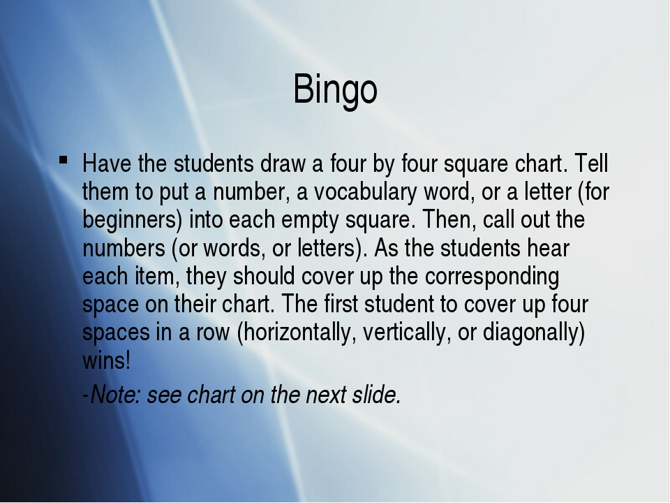 Bingo Have the students draw a four by four square chart. Tell them to put a...
