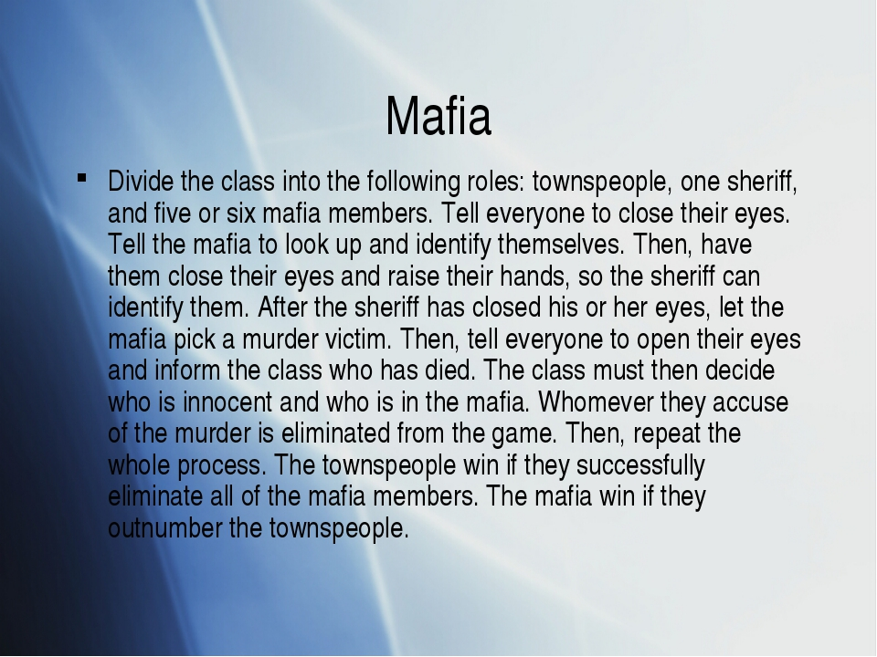 Mafia Divide the class into the following roles: townspeople, one sheriff, an...