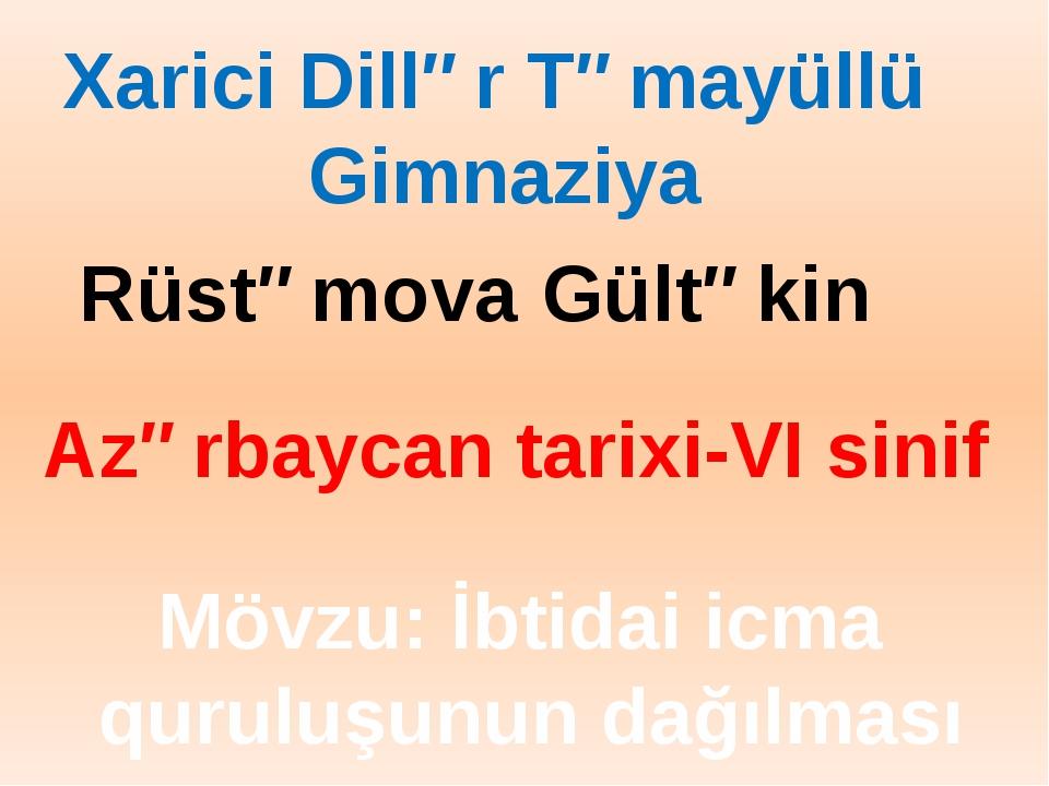 Mövzu: İbtidai icma quruluşunun dağılması Azərbaycan tarixi-VI sinif Xarici D...