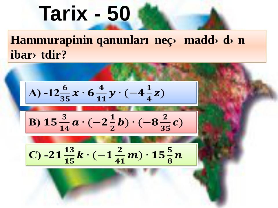 Biologiya - 10 İnsanda neçə toxuma var? A) -2a·3b B) 3m·n C) 2x·(-2y)