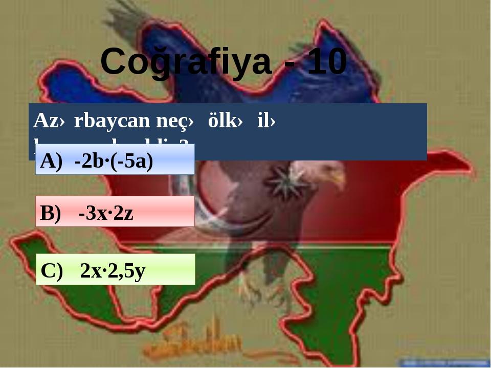 Azərbaycan dili - 20 İsmin neçə halı var? A) -2x·4y B) 3a·2b C) 5m·(-4n)
