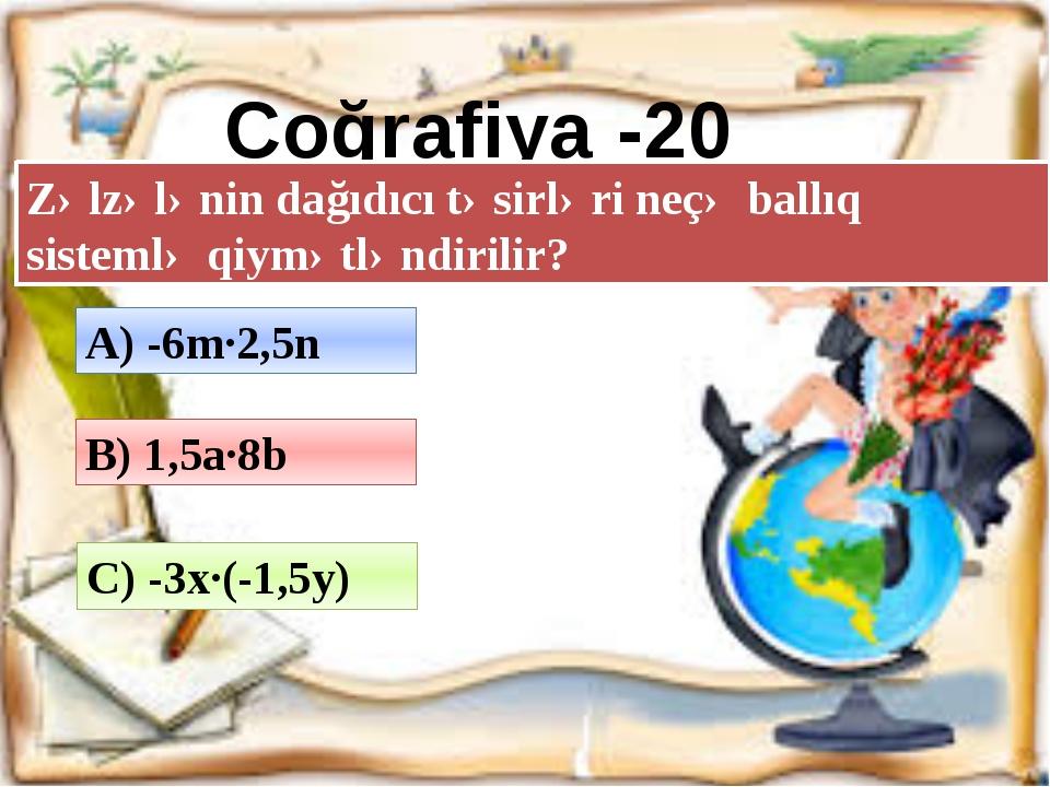 Azərbaycan dili - 30 Sifətin neçə dərəcəsi var? A) 1,5m·1,5n B) 1,5x·(-2y) C)...