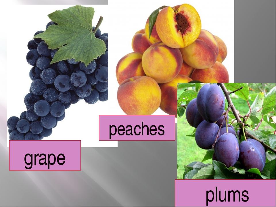 grape peaches plums