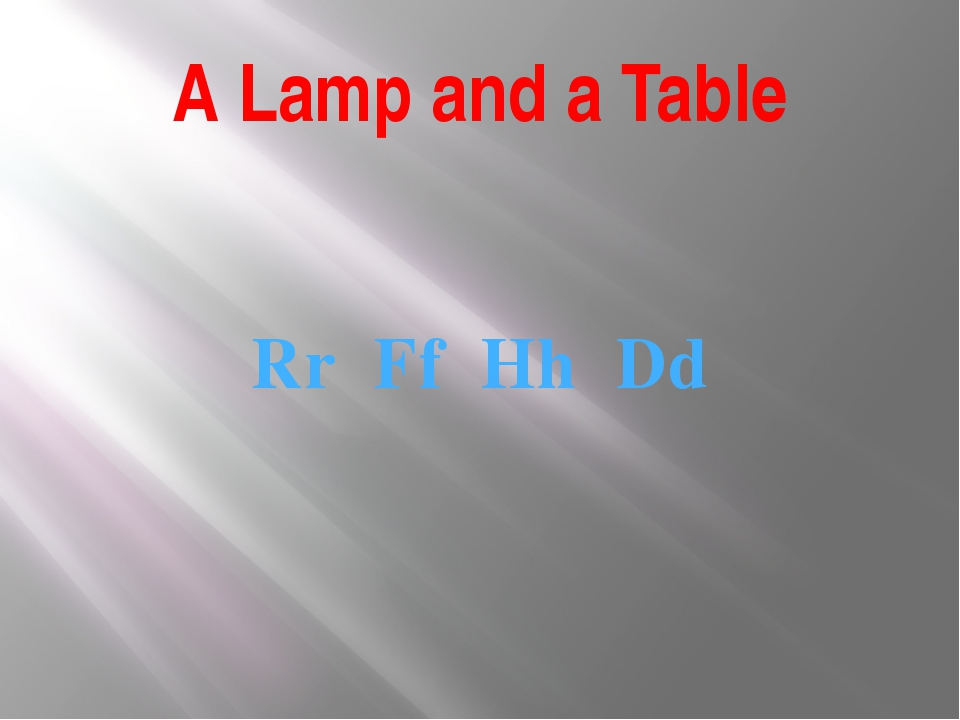 A Lamp and a Table Rr Ff Hh Dd