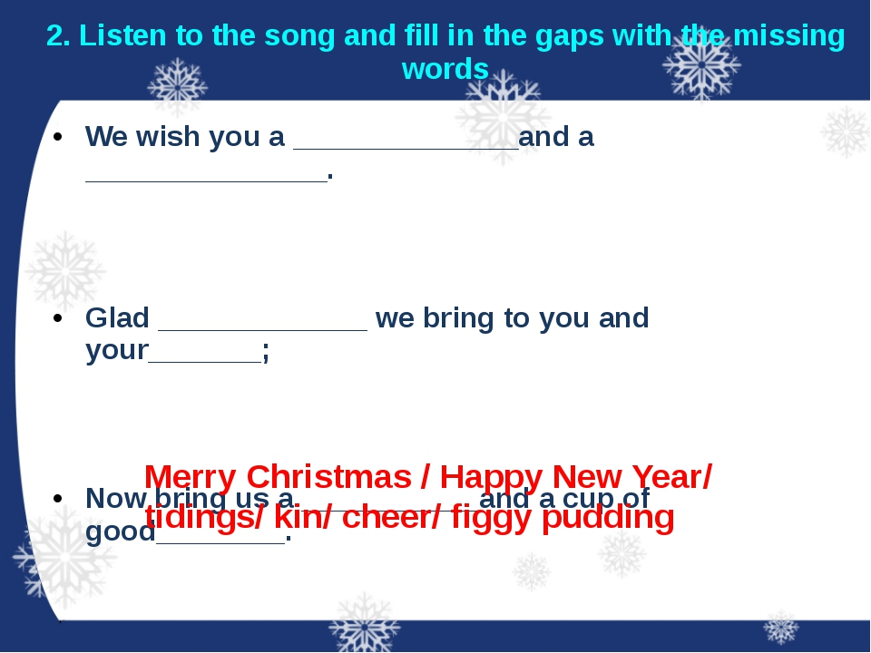 2. Listen to the song and fill in the gaps with the missing words We wish you...