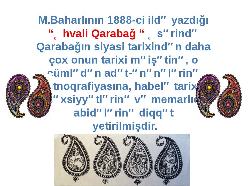 """M.Baharlının 1888-ci ildə yazdığı """"Əhvali Qarabağ """" Əsərində Qarabağın siyasi..."""