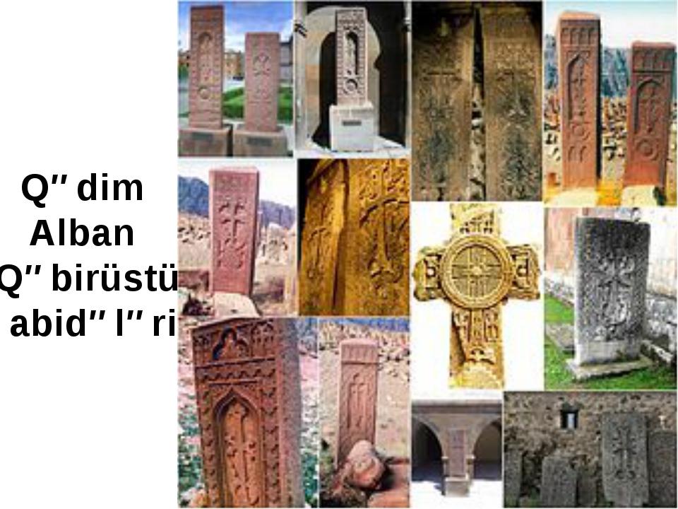 Qədim Alban Qəbirüstü abidələri