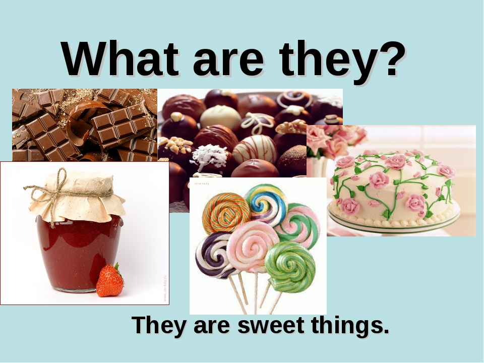 What are they? They are sweet things.